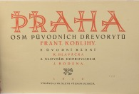 Prague - eight original woodcuts [František Kobliha (1877-1962)]